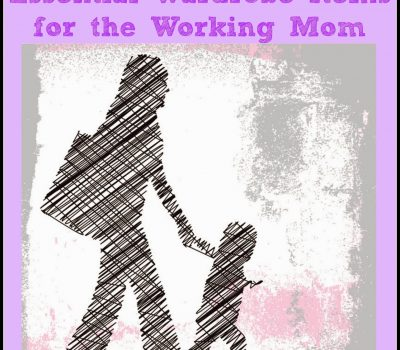 Essential Wardrobe Items for the Working Mom