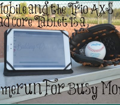A Home Run for Busy Moms: T-Mobile Free Data with the Trio AXS Tablet