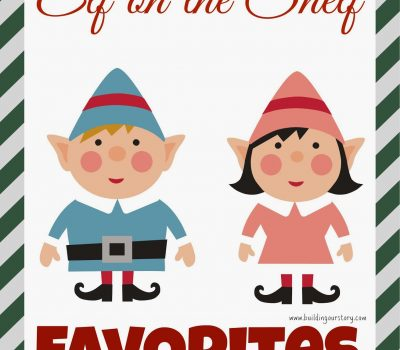 Elf on The Shelf Favorites #elfontheshelf