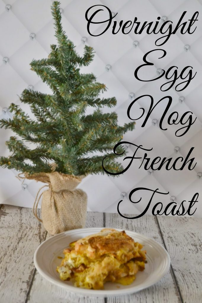 Overnight Egg Nog French Toast #recipe.   Overnight French Toast Recipe.  Easy French Toast Casserole.  Egg Nog Treats.  Baking with Egg Nog.  Cooking with Egg Nog.  Christmas morning breakfast ideas.