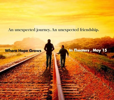 """Where Hope Grows"" – in theaters May 15th"