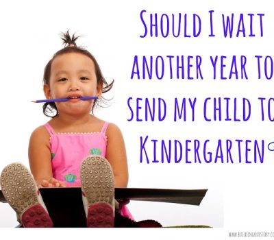 Why We Are Delaying Kindergarten For Our Son