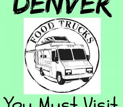 Denver Food Trucks You Must Visit