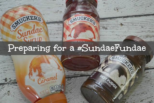 Preparing for a #SundaeFundae with Smucker's®