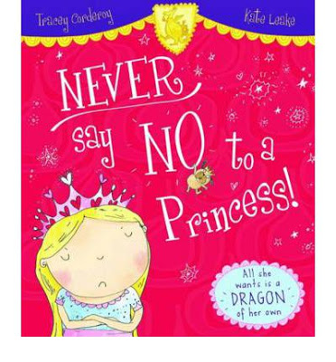 Never Say No to a Princess by Tracey Corderoy