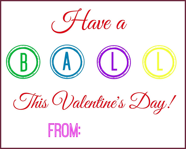 Have A BALL This Valentine's Day - FREE Printable, non=candy valentines, valentines for kids, DIY valentines, non-candy valentine ideas, Have a Ball Valentine, Free Valentine printable, creative valentines for kids