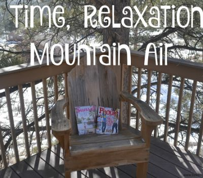 Me Time, Relaxation & Mountain Air