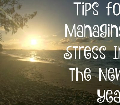 Tips for Managing Stress In the New Year