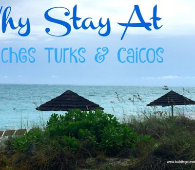 Why Stay At Beaches Turks & Caicos Resort Villages & Spa