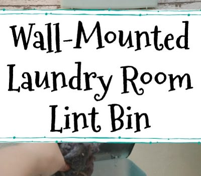 DIY Wall-Mounted Laundry Room Lint Bin