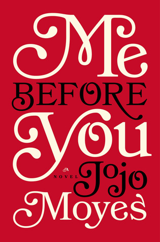 Me before you book review, me before you book, me before you movie review, me before you movie, Me Before You by Jojo Moyes, Jojo Moyes books
