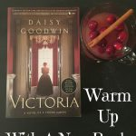 Warm Up With A New Book - Victoria by Daisy Goodwin