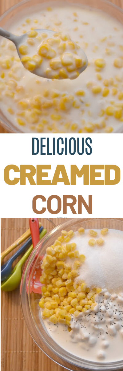 Gulliver's Creamed Corn - Famous Recipe, Creamed Corn Recipe, easy creamed corn recipe, corn side dishes, Gulliver's recipes, Gulliver's Restaurant recipes, Creamed Corn side dish, Creamed Corn, How to make Creamed corn