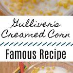Gulliver's Creamed Corn - Famous Recipe