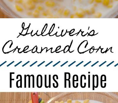 Gulliver's Creamed Corn – Famous Recipe