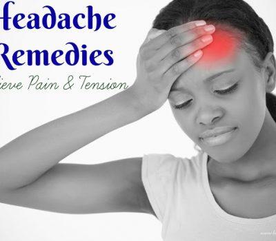 Headache Remedies – Relieve Pain & Tension