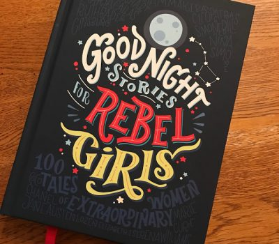 Good Night Stories For Rebel Girls – 100 Tales of Extraordinary Women