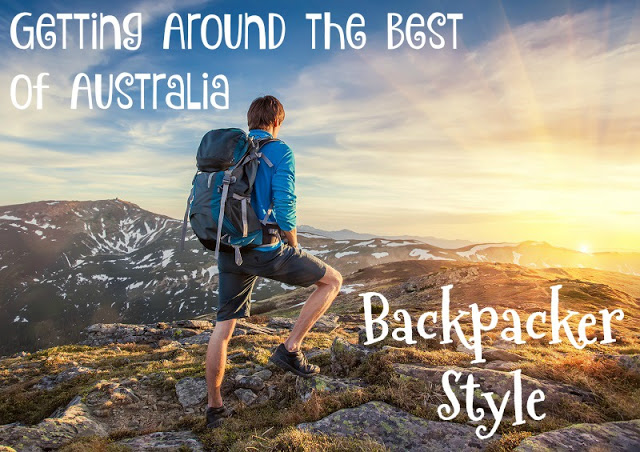 Getting Around the Best of Australia, Backpacker Style, travel to Australia, vacation to Australia, backpacking in Australia, travel tips for Australia,