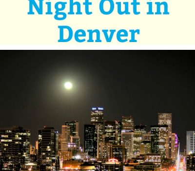How to Have the Perfect Fun Night Out in Denver