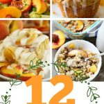 Fresh Peach Season - 12 Recipes You Must Try