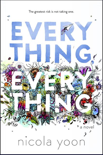 Everything, Everything by Nicola Yoon, Everything Everything book reaview, Nicola Yoon, Everything Everything movie