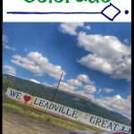 Exploring Leadville Colorado with the Toyota Highlander