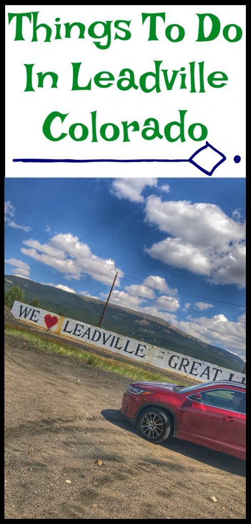 Exploring Leadville Colorado with the Toyota Highlander, Leadville Colorado, traveling to Leadville Colorado, What to do in Leadville Colorado, things to do in Leadville Colorado, mountain towns to visit in Colorado, Colorado day trips, Buying a Toyota Highlander