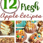 12 Must Try Apple Recipes For Fall
