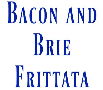 Bacon and Brie Frittata