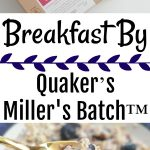 Breakfast By Miller's Batch™ by Quaker