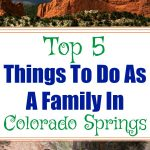 Top 5 Things To Do As A Family In Colorado Springs