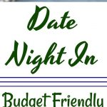 Budget Friendly - Date Night In