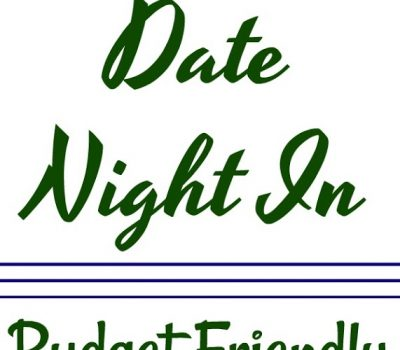 Budget Friendly – Date Night In
