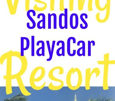 Visiting Sandos Playacar Resort
