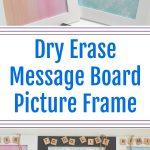Dry Erase Message Board Picture Frame - #DIY Teacher Gift