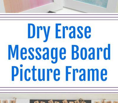Dry Erase Message Board Picture Frame – #DIY Teacher Gift
