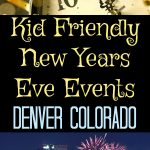 Kid Friendly New Years Eve Events - Denver Colorado