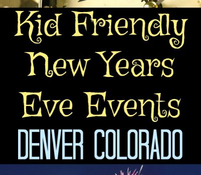 Kid Friendly New Years Eve Events – Denver Colorado
