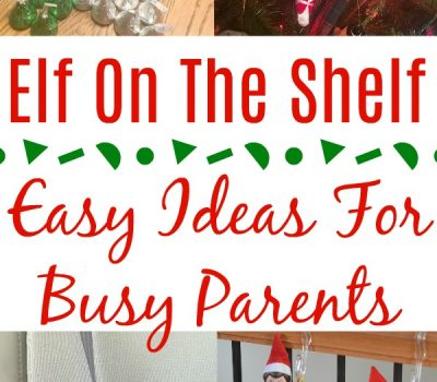 Elf On The Shelf – Easy Ideas For Busy Parents
