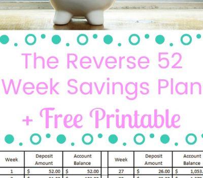 The Reverse 52 Week Savings Plan + Free Printable