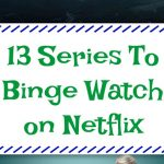 13 Series To Binge Watch on Netflix in 2018