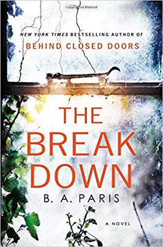 The Breakdown by B.A. Paris, B.A. Paris, The Breakdown, The Breakdown book review, books to read, book review, Must add to your 2017 reading list! What 2017 books do you need to read ASAP? Get your TBR ready because here are my Best Books of 2017