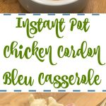 Instant Pot Chicken Cordon Bleu Casserole