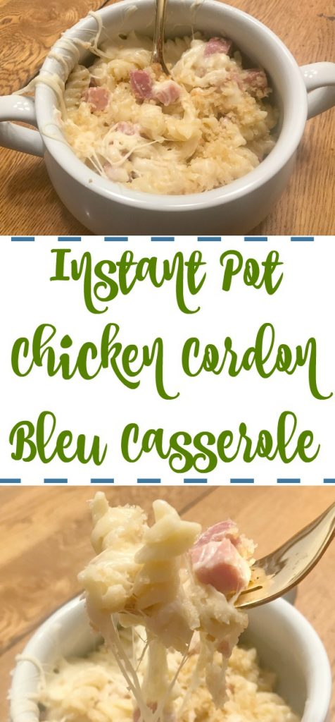 Instant Pot Chicken Cordon Bleu Casserole, easy instant pot recipes, instant pot casseroles, Instant Pot Chicken Cordon Bleu Casserole recipe, Chicken Cordon Bleu recipes, Chicken Cordon Bleu casserole, casserole recipes, instant pot, how to use an instant pot, make dinner in an instant pot, instant pot dinner recipes