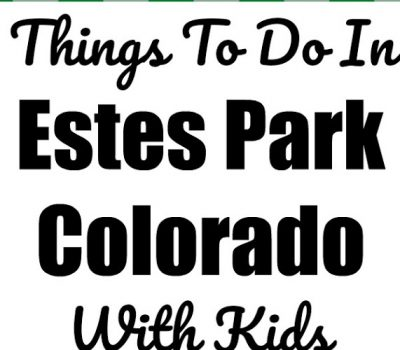 Things To Do In Estes Park Colorado With Kids