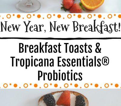 New, Year, New Breakfast – Breakfast Toasts & Tropicana Essentials® Probiotics