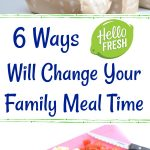 6 Ways HelloFresh Will Change Your Family Meal Time