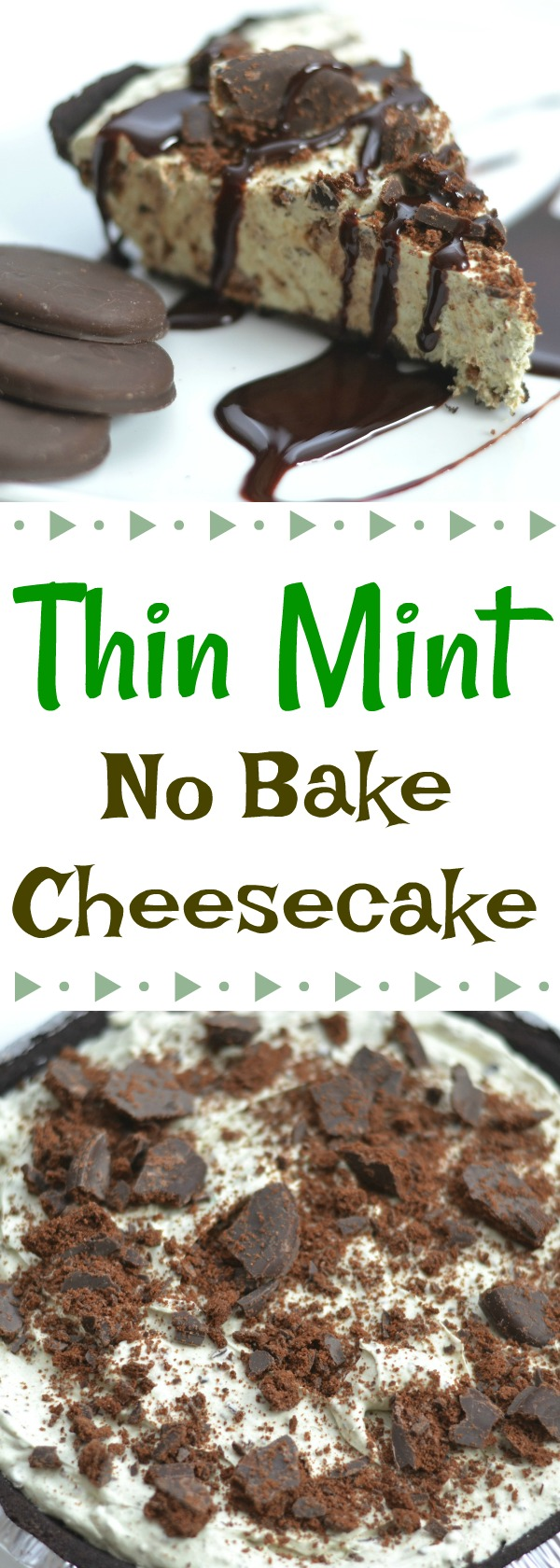 Thin Mint No Bake Cheesecake, easy no bake desserts, no bake cheesecake recipes, thin mint girl scout cookie recipes, using thin mints in recipes, best cheesecake recipes, best no bake dessert recipes