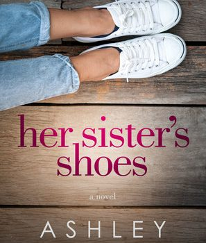 Her Sister's Shoes by Ashley Farley