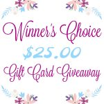 Winner's Choice - $25 Gift Card Giveaway